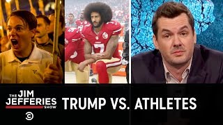 Download Trump Wages War Against Protesting Athletes: The Jim Jefferies Show Video