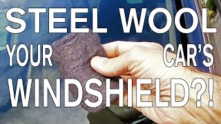Download How to Super Clean Your Windshield with Steel Wool Video