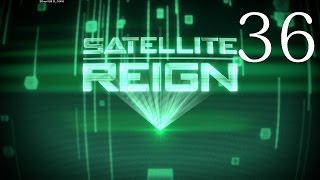 Download Satellite Reign Gameplay Ep. 36 - Interesting Spot for a Fight (Let's Play) Video