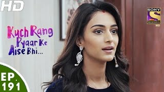 Download Kuch Rang Pyar Ke Aise Bhi - कुछ रंग प्यार के ऐसे भी - Episode 191 - 22nd November, 2016 Video