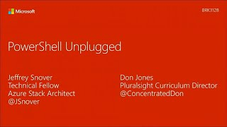 Download PowerShell Unplugged with Jeffrey Snover and Don Jones - BRK3128 Video