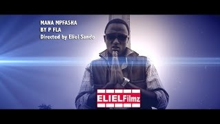 Download Mana mfasha by P Fla (Eliel Filmz) Official Video Video