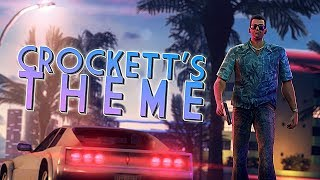 Download CROCKETT'S THEME ('Vice City Remastered' edition) Video