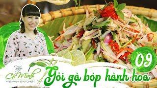 Download Bếp cô Minh | tập 9: hướng dẫn cách làm gỏi gà bóp hành hoa, đậm đà phong cách gà miền Trung Video