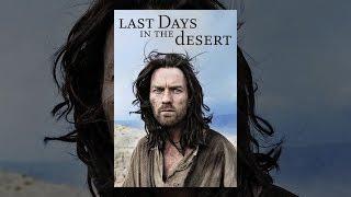 Download Last Days in the Desert Video
