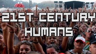 Download 21st Century Humans Video