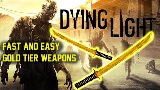 Download Fast and easy method for ″Gold tier weapons″ Dying Light Video