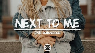Download Axel Johansson - Next To Me (Lyrics Video) Video