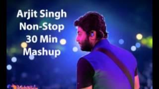 Download Arjit Singh Mashup Non Stop 30 Minutes Video