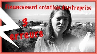 Download 3 grosses erreurs financement creation d'entreprise Video