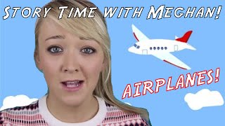 Download Story Time with Meghan: Airplanes Video