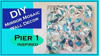 Download DIY MIRROR MOSAIC WALL ART PIER 1 IMPORTS INSPIRED using Dollar Tree Items Video