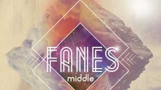 Download FANES - Middle Video