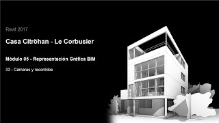 Download Revit 2017 - Casa Citröhan 33 Cámaras y recorridos arquitectónicos exteriores Video