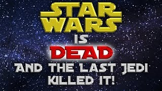 Download Star Wars is DEAD and The Last Jedi killed it! Video