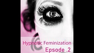 Download Hypnotic Feminization Episode 2 Video