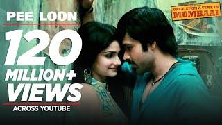 Download ″Pee Loon″ Song   Once Upon A Time in Mumbai   Emraan Hashmi, Prachi Desai Video