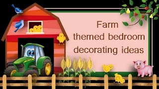 Download On the farm tractor themed bedroom ideas Video
