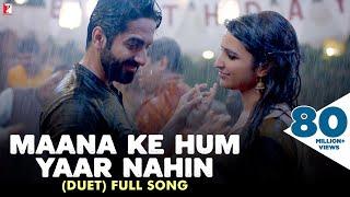 Download Maana Ke Hum Yaar Nahin (Duet) - Full Song | Meri Pyaari Bindu | Ayushmann | Parineeti | Sonu Nigam Video