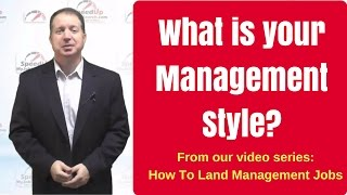 Download Interview Question: What is your Management Style? From our How To Land Management Jobs series Video