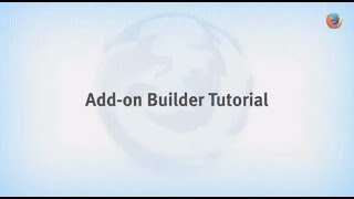 Download Firefox for Developers: Add-on Builder Tutorial Video