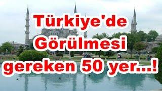 Download Türkiye'de görülmesi gereken 50 yer...! HD Video