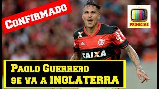 Download ULTIMO MINUTO l Paolo Guerrero se iría a INGLATERRA Video