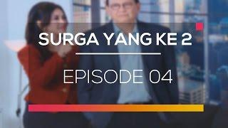 Download Surga Yang Ke 2 - Episode 04 Video