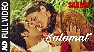 Download Salamat Full Video | SARBJIT | Randeep Hooda, Richa Chadda | Arijit Singh, Tulsi Kumar, Amaal Mallik Video