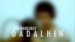 Download Dadalhin - Sam Mangubat (Bryan Termulo Cover) Video