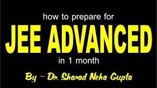 Download How to prepare JEE-ADVANCED in last 30 Days Tips & Trick Video