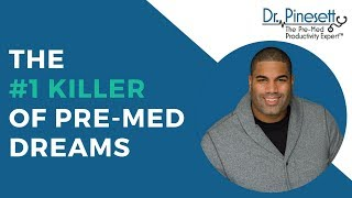 Download LIVE: The #1 Killer of Pre-Med Dreams Video