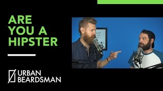 Download Are You A Hipster? | Urban Beardsman Podcast Video