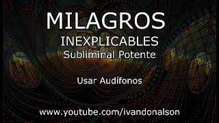 Download MILAGROS INEXPLICABLES - Subliminal Potente Video