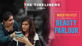 Download When You Visit An Indian Beauty Parlour | The Timeliners Video
