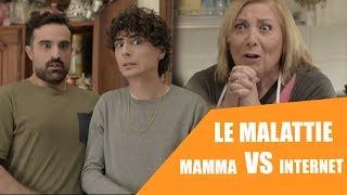 Download Le malattie - MAMMA VS INTERNET Video
