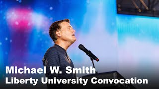 Download Michael W. Smith - Liberty University Convocation Video