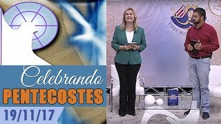 Download Celebrando Pentecostes 19/11/2017 Video