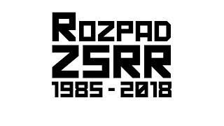 Download Rozpad Związku Radzieckiego (1985 - 2018) Video