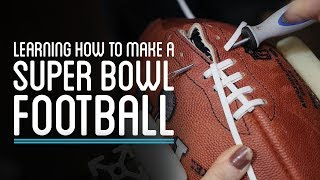 Download Learning How to Make a Super Bowl Football | HTME Video