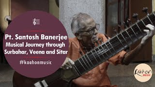 Download #KaahonMusic- Pt. Santosh Banerjee | Musical journey | Surbahar, Veena and Sitar Video