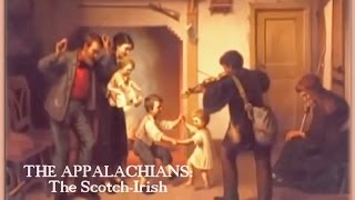 Download The Appalachians: The Scotch-Irish / Scots-Irish Video