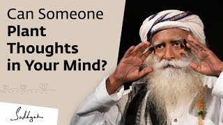 Download Can Someone Plant Thoughts in Your Mind? - Sadhguru Video