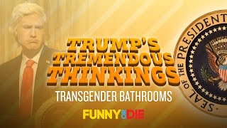 Download Trump's Tremendous Thinkings: Transgender Bathrooms Video