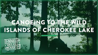 Download Canoeing to the Wild Islands of Cherokee Lake (Russellville, Tennessee) - Tennessee Valley Uncharted Video