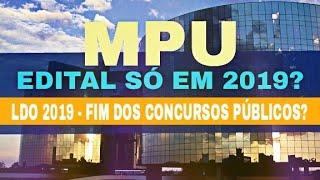 Download LDO 2019 - NÃO VAI TER MAIS CONCURSO DO MPU - FIM DOS CONCURSOS? Video