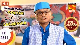 Download Taarak Mehta Ka Ooltah Chashmah - Ep 2511 - Full Episode - 16th July, 2018 Video