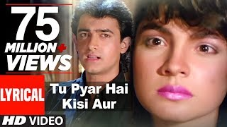 Download Tu Pyar Hai Kisi Aur Ka Full Song with Lyrics | Dil Hai Ki Manta Nahin | Aamir Khan, Pooja Bhatt Video