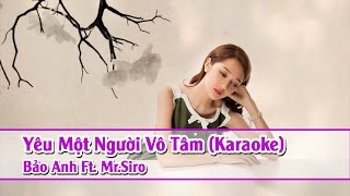 Download [ Karaoke HD ] Yêu Một Người Vô Tâm - Bảo Anh Full Beat ✔ Video