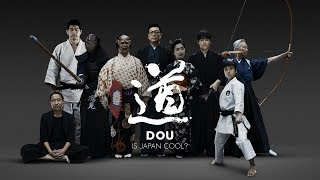 Download IS JAPAN COOL? DOU - 道 (THE TANGIBLE MANNER) Video